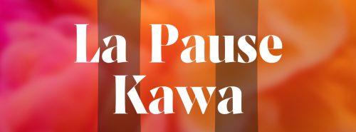Découvrez La Pause Kawa, une nouvelle émission mensuelle