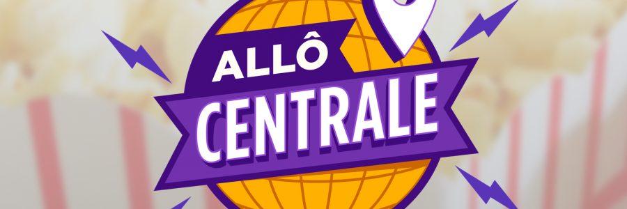Le 11 mai, Allô Centrale fêtera son 100ème épisode en public !
