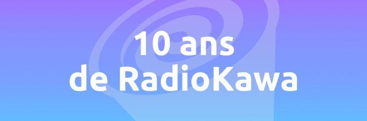 RadioKawa a 10 ans